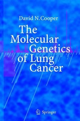 The Molecular Genetics of Lung Cancer (Hardback)