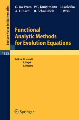 Functional Analytic Methods for Evolution Equations - Lecture Notes in Mathematics 1855 (Paperback)