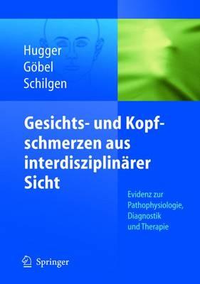 Gesichts- Und Kopfschmerzen Aus Interdisziplinarer Sicht (Book)