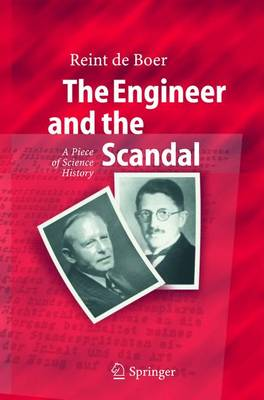 The Engineer and the Scandal: A Piece of Science History (Hardback)