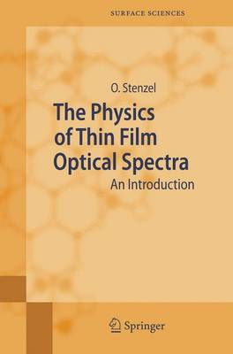 The Physics of Thin Film Optical Spectra: An Introduction - Springer Series in Surface Sciences v.44 (Hardback)