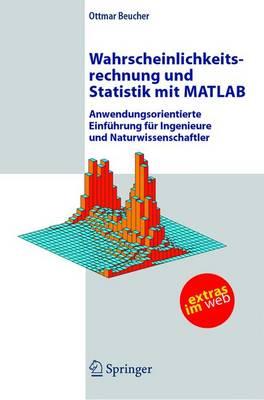 Wahrscheinlichkeitsrechnung Und Statistik MIT Matlab: Anwendungsorientierte Einfuhrung Fur Ingenieure Und Naturwissenschaftler (Paperback)