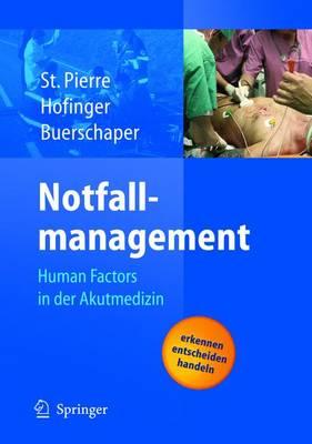 Notfallmanagement: Human Factors in Der Akutmedizin (Hardback)