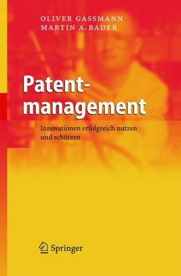 Patentmanagement: Innovationen Erfolgreich Nutzen Und Schutzen (Book)