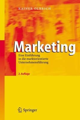 Marketing: Eine Einfuhrung in Die Marktorientierte Unternehmensfuhrung (Hardback)