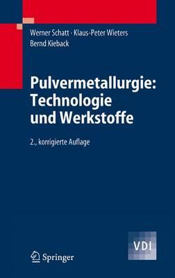 Pulvermetallurgie: Technologien Und Werkstoffe (Book)