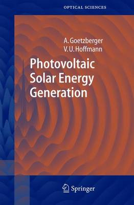 Photovoltaic Solar Energy Generation - Springer Series in Optical Sciences 112 (Hardback)