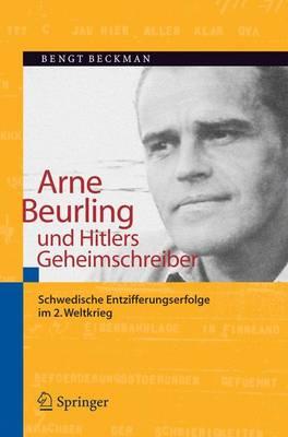 Arne Beurling Und Hitlers Geheimschreiber: Schwedische Entzifferungserfolge Im 2. Weltkrieg (Paperback)