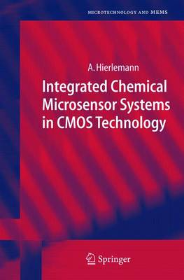 Integrated Chemical Microsensor Systems in CMOS Technology - Microtechnology and MEMS (Hardback)
