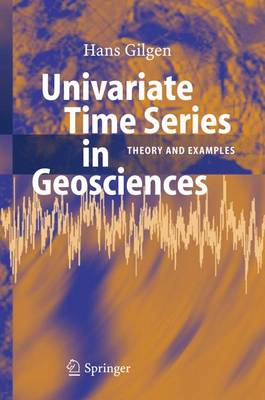 Univariate Time Series in Geosciences: Theory and Examples (Hardback)