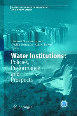 Water Institutions: Policies, Performance and Prospects - Water Resources Development and Management (Hardback)