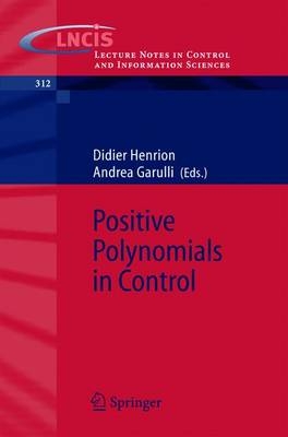 Positive Polynomials in Control - Lecture Notes in Control and Information Sciences 312 (Paperback)