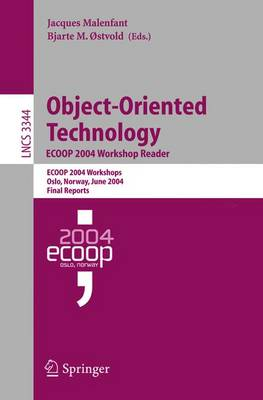 Object-Oriented Technology. ECOOP 2004 Workshop Reader: ECOOP 2004 Workshop, Oslo, Norway, June 14-18, 2004, Final Reports - Programming and Software Engineering 3344 (Paperback)