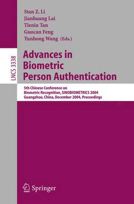 Advances in Biometric Person Authentication: 5th Chinese Conference on Biometric Recognition, SINOBIOMETRICS 2004, Guangzhou, China, December 13-14, 2004, Proceedings - Lecture Notes in Computer Science 3338 (Paperback)