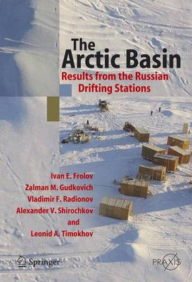 The Arctic Basin: Results from the Russian Drifting Stations - Geophysical Sciences (Hardback)