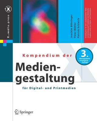 Kompendium Der Mediengestaltung Fur Digital- Und Printmedien (Book)