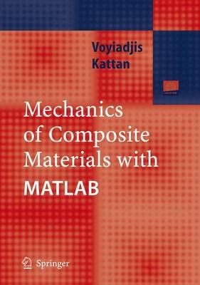 Mechanics of Composite Materials with MATLAB (Hardback)
