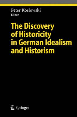 The Discovery of Historicity in German Idealism and Historism - Ethical Economy (Hardback)
