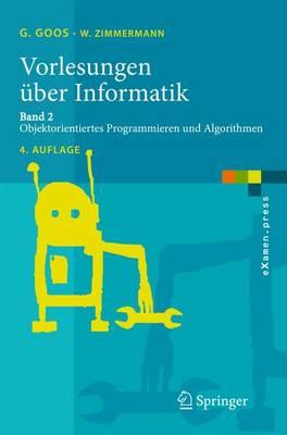 Vorlesungen Uber Informatik: Band 2: Objektorientiertes Programmieren Und Algorithmen (Paperback)