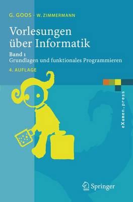 Vorlesungen Uber Informatik: Band 1: Grundlagen Und Funktionales Programmieren (Paperback)