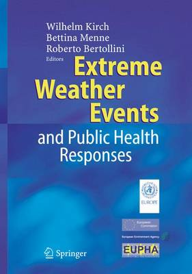Extreme Weather Events and Public Health Responses (Hardback)