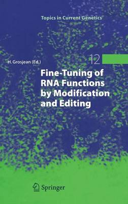 Fine-Tuning of RNA Functions by Modification and Editing - Topics in Current Genetics 12 (Hardback)