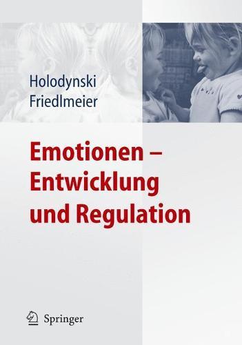 Emotionen - Entwicklung Und Regulation (Paperback)