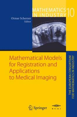 Mathematical Models for Registration and Applications to Medical Imaging - Mathematics in Industry 10 (Hardback)