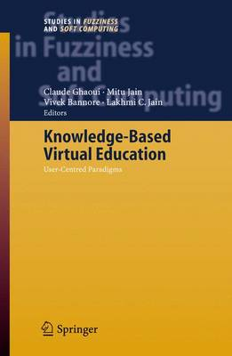 Knowledge-Based Virtual Education: User-Centred Paradigms - Studies in Fuzziness and Soft Computing 178 (Hardback)
