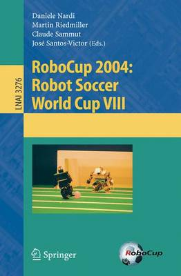 RoboCup 2004: Robot Soccer World Cup VIII - Lecture Notes in Computer Science 3276 (Paperback)