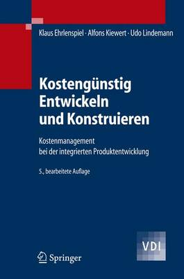 Kostengunstig Entwickeln Und Konstruieren: Kostenmanagement Bei Der Integrierten Produktentwicklung (Book)