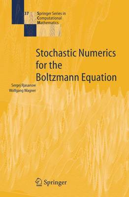 Stochastic Numerics for the Boltzmann Equation - Springer Series in Computational Mathematics 37 (Hardback)