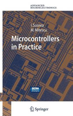 Microcontrollers in Practice - Springer Series in Advanced Microelectronics 18