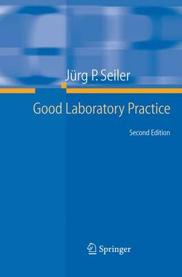 Good Laboratory Practice: the Why and the How (Hardback)
