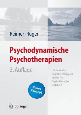 Psychodynamische Psychotherapien: Lehrbuch Der Tiefenpsychologisch Orientierten Psychotherapien (Hardback)