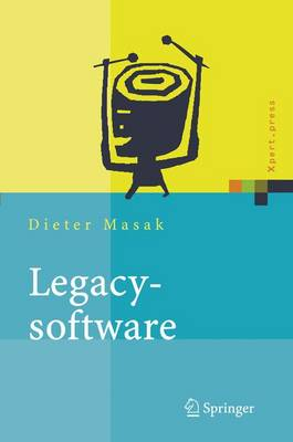 Legacysoftware: Das Lange Leben Der Altsysteme - Xpert.Press (Hardback)