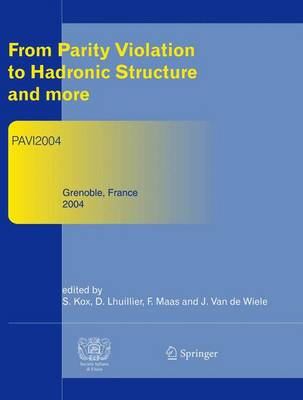 From Parity Violation to Hadronic Structure and more: Refereed and selected contributions, Grenoble, France, June 8-11, 2004 (Hardback)