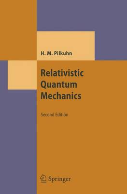 Relativistic Quantum Mechanics - Theoretical and Mathematical Physics (Hardback)