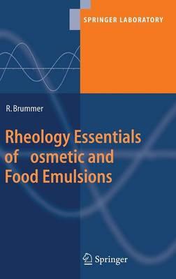 Rheology Essentials of Cosmetic and Food Emulsions - Springer Laboratory (Hardback)