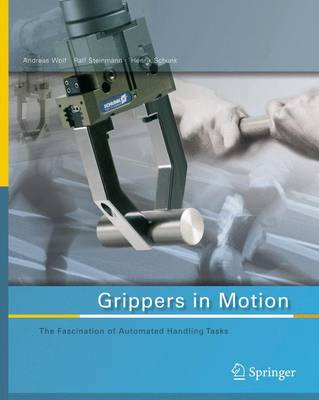 Grippers in Motion: The Fascination of Automated Handling Tasks (Hardback)