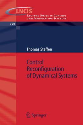 Control Reconfiguration of Dynamical Systems: Linear Approaches and Structural Tests - Lecture Notes in Control and Information Sciences 320 (Paperback)