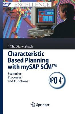 Characteristic Based Planning with mySAP SCM (TM): Scenarios, Processes, and Functions - SAP Excellence (Hardback)