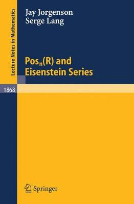Posn(R) and Eisenstein Series - Lecture Notes in Mathematics 1868 (Paperback)