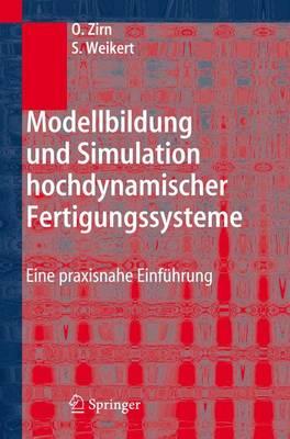 Modellbildung Und Simulation Hochdynamischer Fertigungssysteme: Eine Praxisnahe Einfuhrung (Paperback)