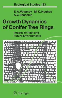 Growth Dynamics of Conifer Tree Rings: Images of Past and Future Environments - Ecological Studies 183 (Hardback)