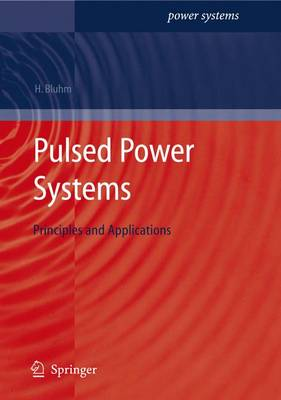 Pulsed Power Systems: Principles and Applications - Power Systems (Hardback)
