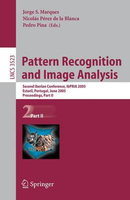 Pattern Recognition and Image Analysis: Second Iberian Conference, IbPRIA 2005, Estoril, Portugal, June 7-9, 2005, Proceeding, Part II - Lecture Notes in Computer Science 3523 (Paperback)