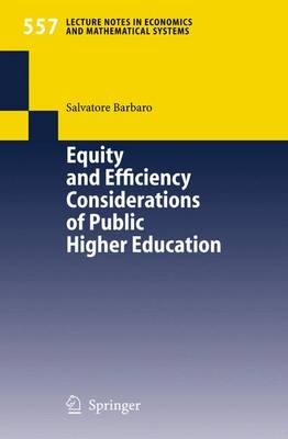 Equity and Efficiency Considerations of Public Higher Education - Lecture Notes in Economics and Mathematical Systems 557 (Paperback)