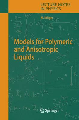 Models for Polymeric and Anisotropic Liquids - Lecture Notes in Physics 675 (Hardback)