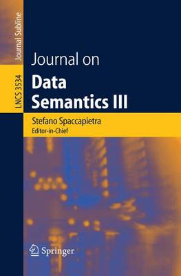 Journal on Data Semantics III - Lecture Notes in Computer Science 3534 (Paperback)